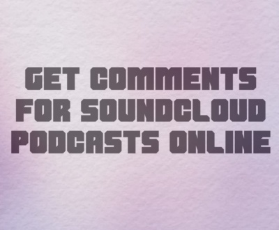 get comments for podcasts